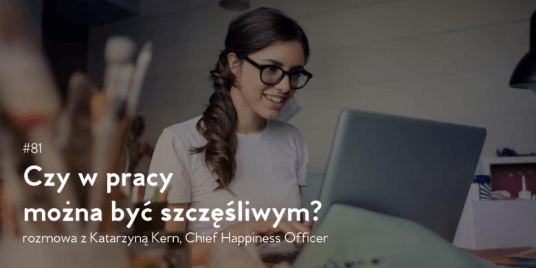 Czy w pracy można być szczęśliwym?